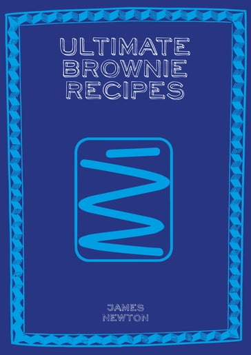 Ultimate Brownie Recipes