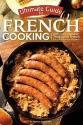 Ultimate Guide to French Cooking