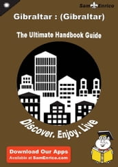 Ultimate Handbook Guide to Gibraltar : (Gibraltar) Travel Guide