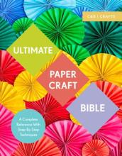 Ultimate Paper Craft Bible