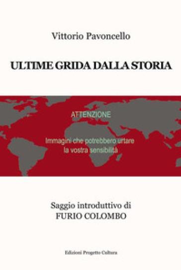 Ultime grida dalla storia - Vittorio Pavoncello  
