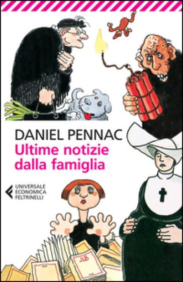 Ultime notizie dalla famiglia daniel pennac libro for Ultime notizie dal parlamento italiano