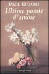 Ultime poesie d amore. Testo francese a fronte