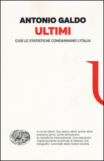 Ultimi. Così le statistiche condannano l'Italia - Antonio Galdo pdf epub