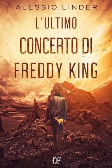 L'Ultimo Concerto di Freddy King - Alessio Linder - eBook - Mondadori Store