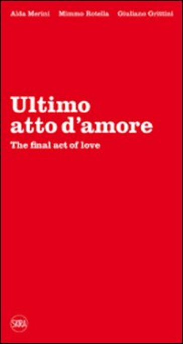 Ultimo atto d'amore-The final act of love. Ediz. bilingue - Alda Merini | Thecosgala.com