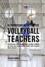 Ultramodern Nutrition for Volleyball Teachers
