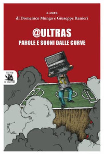 @Ultras. Parole e suoni dalle curve
