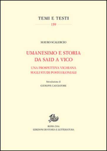 Umanesimo e storia da Said a Vico. Una prospettiva vichiana sugli studi postcoloniali - Mauro Scalercio  