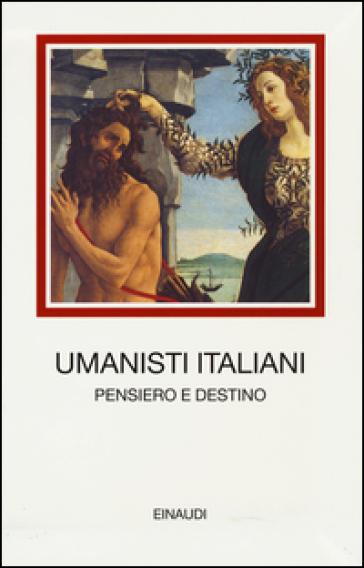 Umanisti italiani. Pensiero e destino - R. Ebgi  