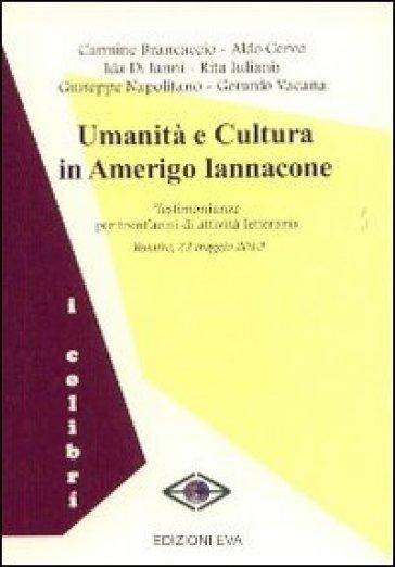 Umanità e cultura in Amerigo Iannacone. Testimonianze per trent'anni di attività letteraria
