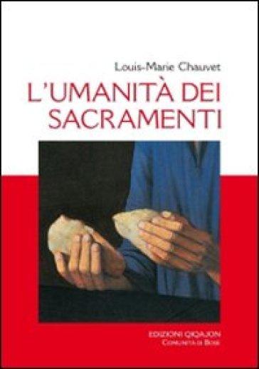 Umanità dei sacramenti (L') - Louis-Marie Chauvet |