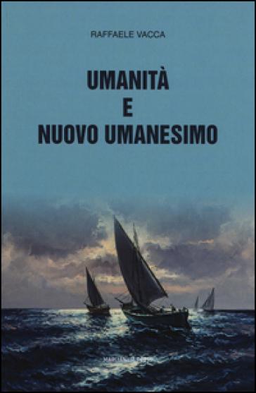 Umanità e nuovo umanesimo - Raffaele Vacca | Kritjur.org