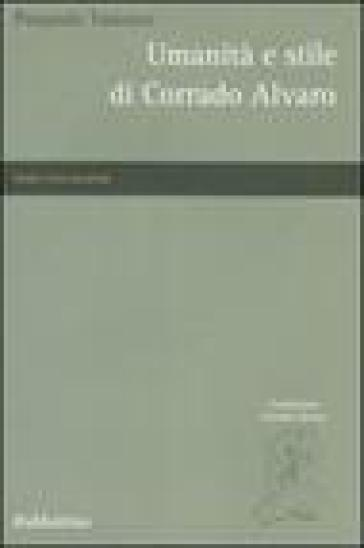 Umanità e stile di Corrado Alvaro - Pasquale Tuscano |