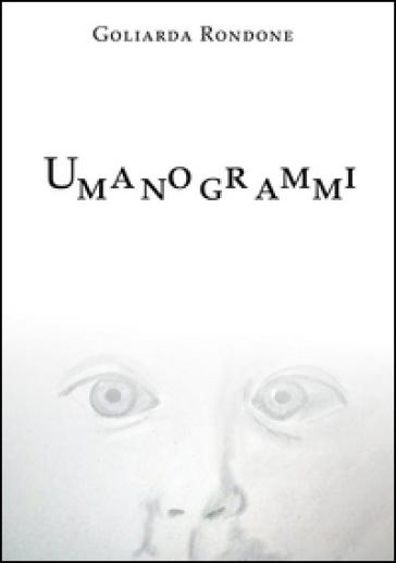 Umanogrammi - Goliarda Rondone | Ericsfund.org