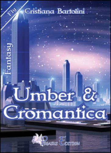 Umber & cromantica - Cristiana Bartolini |