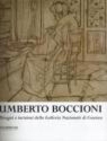 Umberto Boccioni: disegni e incisioni. Catalogo della mostra (Cosenza, 10 maggio-31 agosto 2003) - Nella Mari | Jonathanterrington.com