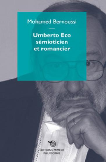 Umberto Eco sémioticien et romancier - Mohamed Bernoussi | Rochesterscifianimecon.com