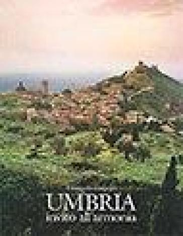 Umbria. Land of harmony - Pietro Lanzara |