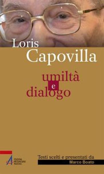 Umiltà e dialogo - Loris Capovilla |