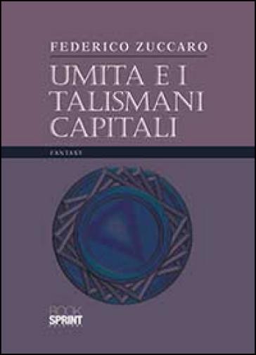 Umita e i talismani capitali - Federico Zuccaro |