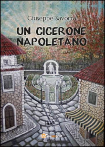 Un Cicerone napoletano - Giuseppe Savorra | Kritjur.org