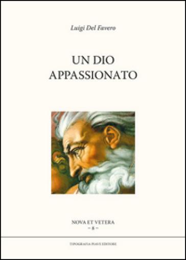 Un Dio appassionato - Luigi Del Favero | Kritjur.org