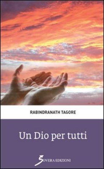Un Dio per tutti - Rabindranath Tagore  