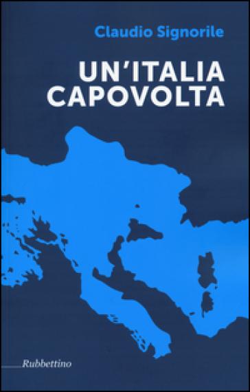 Un'Italia capovolta - Claudio Signorile |