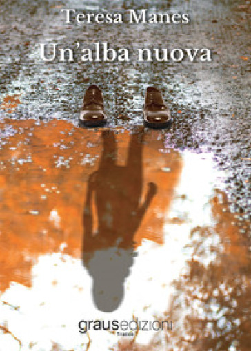 Un'alba nuova - Teresa Manes | Kritjur.org