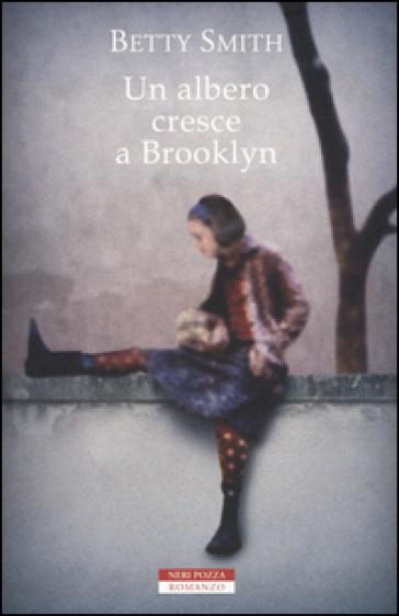 Un albero cresce a Brooklyn - Betty Smith |