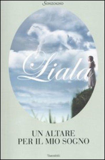 Un altare per il mio sogno - Liala  