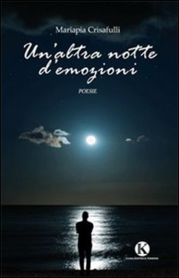 Un'altra notte d'emozioni - Mariapia Crisafulli  