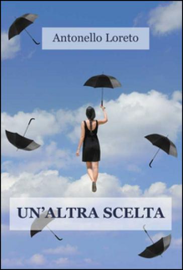Un'altra scelta - Antonello Loreto | Kritjur.org