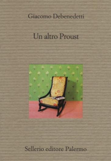 Un altro Proust - Giacomo Debenedetti |