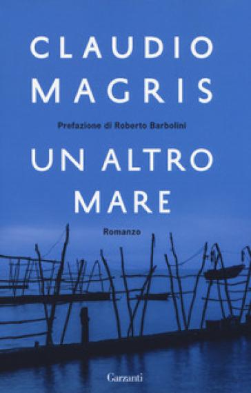 Un altro mare - Claudio Magris | Jonathanterrington.com