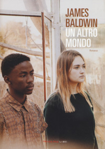 Un altro mondo - James Baldwin |