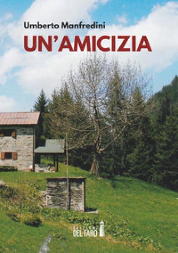 Un'amicizia - Umberto Manfredini   Kritjur.org