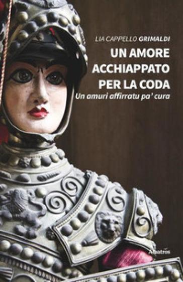 Un amore acchiappato per la coda - Lia Cappello Grimaldi | Kritjur.org