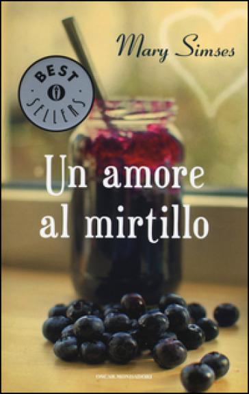 Un amore al mirtillo - Mary Simses |