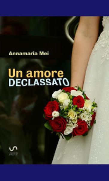 Un amore declassato - Mei Annamaria | Jonathanterrington.com