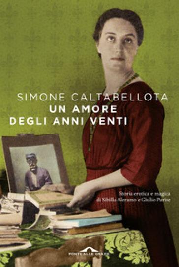 Un amore degli anni Venti - Simone Caltabellota | Ericsfund.org