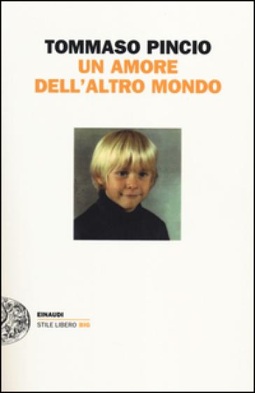 Un amore dell'altro mondo - Tommaso Pincio | Kritjur.org