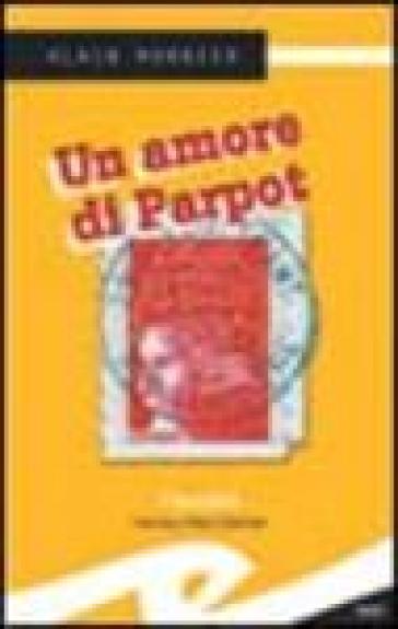 Un amore di Parpot - Alain Monnier  