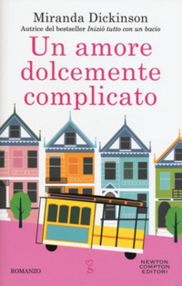 Un amore dolcemente complicato - Miranda Dickinson | Jonathanterrington.com