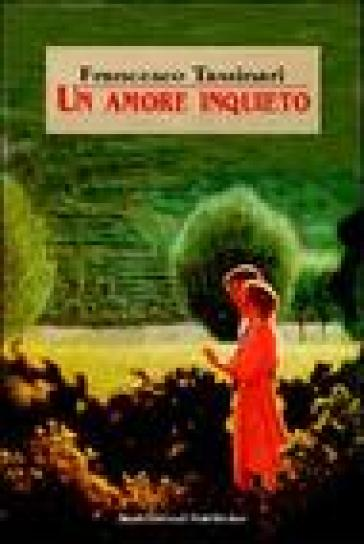 Un amore inquieto - Francesco Tassinari pdf epub