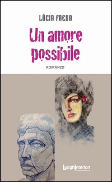 Un amore possibile - Lucia Freda  
