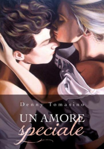 Un amore speciale - Denny Tomasino |