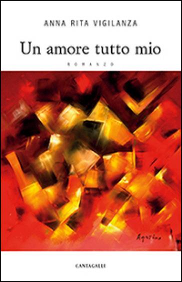 Un amore tutto mio - Anna Rita Vigilanza pdf epub