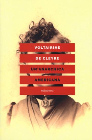 Un'anarchica americana - Voltairine Cleyre | Rochesterscifianimecon.com